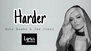 Jax Jones   Harder (Lyrics Video) Ft. Bebe Rexha