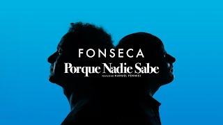 Porque nadie sabe - Fonseca feat. Nahuel Pennisi (Video)