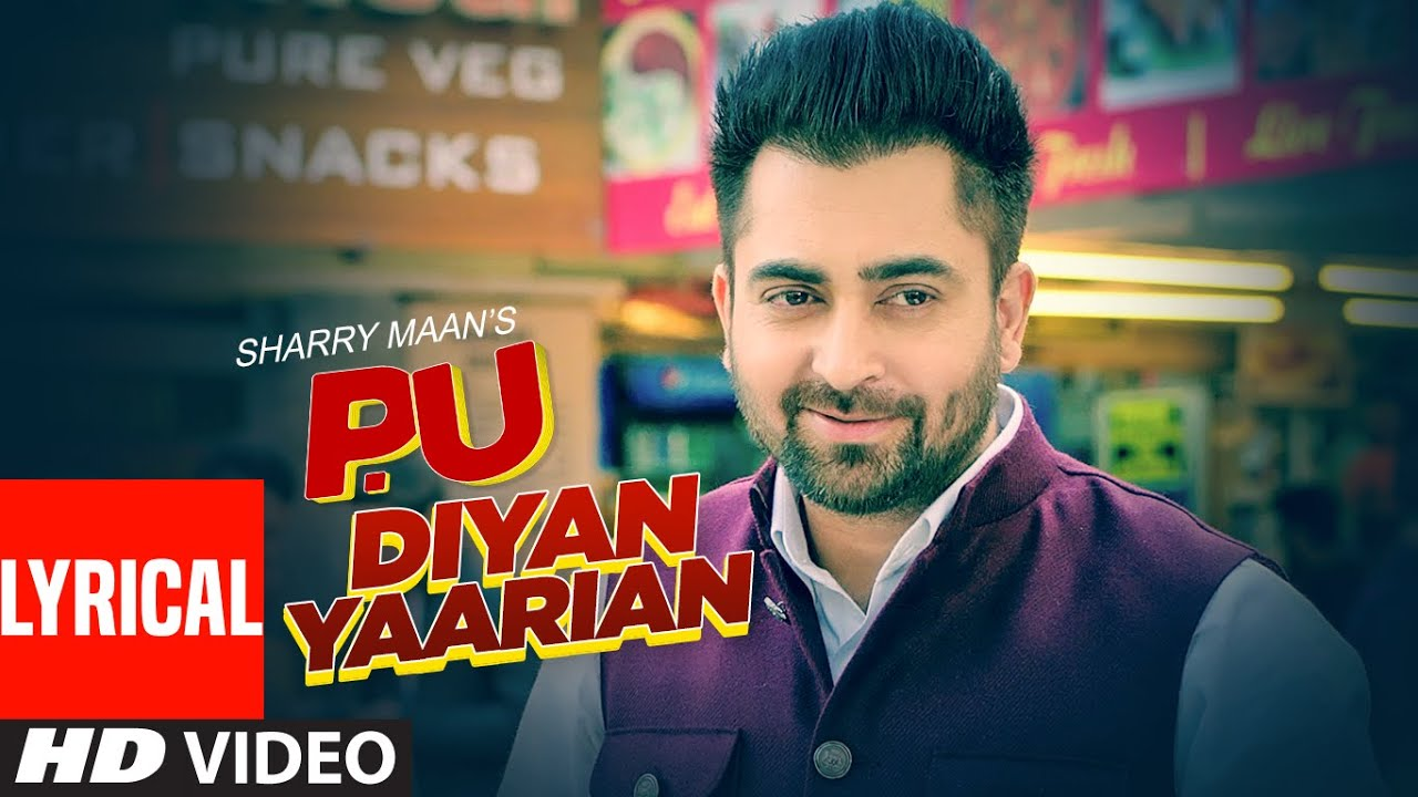 P.U Diyan Yaarian (Full Lyrical Song) Sharry Maan | Giftrulers | Jassi Lohka | Latest Punjabi Songs - . Lyrics