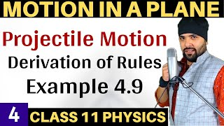 Projectile Motion & Example 4.9 Motion In A Plane IIT Jee Mains