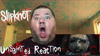 Slipknot   Unsainted [OFFICIAL VIDEO] REACTION!!!