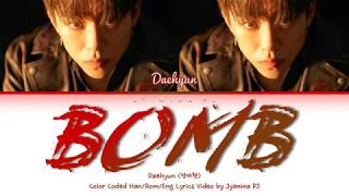 Jung Daehyun (정대현) - 'Bomb (느낌있게)' Lyrics (Color Coded_Han_Rom_Eng)