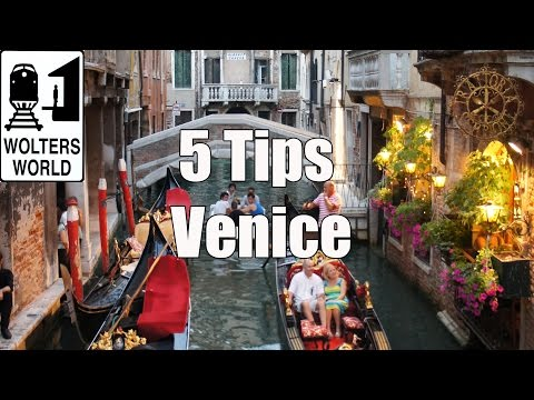 Visit Venice – 5 Vital Tips for Visiting Venice, Italy