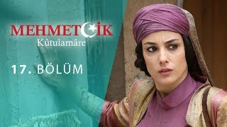 Mehmetcik Kutul Amare (Kutul Zafer) episode 17 with English subtitles