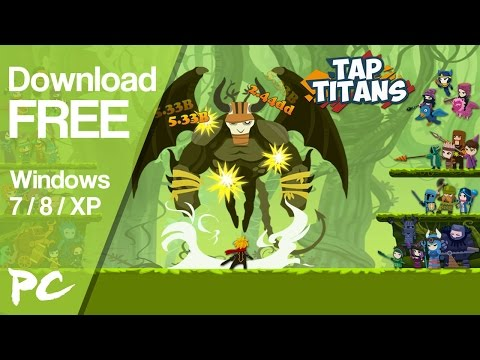 Tap Titans Game for PC Windows 7/8/XP Download
