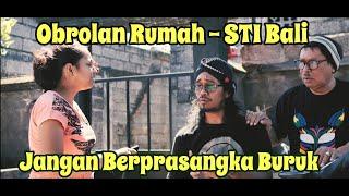 """Jangan berprasangka buruk """"OR"""" STI Bali"""