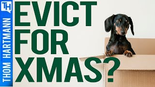 You Could Be Evicted by Christmas