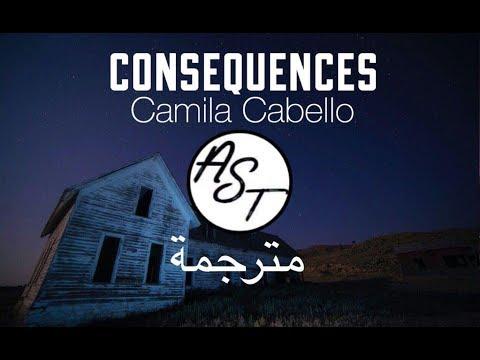 Camila Cabello - Consequences | Lyrics Video | مترجمة