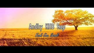Andhy KHB Rap - Esok Kau Sesali [Lyric Video]