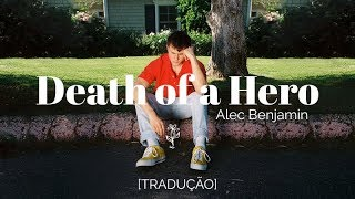 Alec Benjamin - Death of a Hero [Legendado/Tradução]