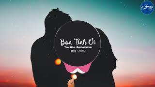 Bạn Tình Ơi Remix (Eric T J REMIX) Yuni Boo ft  Goctoi Mixer | Nhạc EDM Tik Tok 8D Gây Nghiện