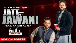 Jatt Te Jawani (Motion Poster) | Dilpreet Dhillon ft Karan Aujla | Desi Crew | Latest Teaser 2021