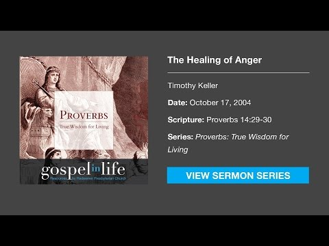 The Healing of Anger – Timothy Keller [Sermon]