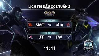 SMG vs ahq | JT vs FW [Tuần 2][25.08.2018] - GCS Mùa Hè 2018