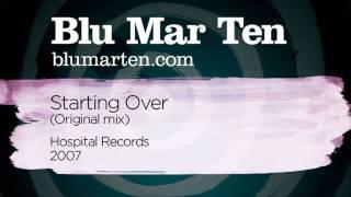Blu Mar Ten - Starting Over (Original Mix) (Hospital Recs, 2007)