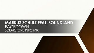 Markus Schulz featuring Soundland - Facedown (Solarstone Pure Mix)