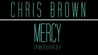 "Chris Brown ''Mercy"" Freestyle"