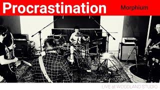 Procrastination - Live Session - Morphium