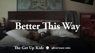 The Get Up Kids - Better This Way video