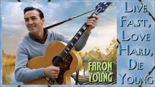 Faron Young - Live Fast, Love Hard, Die Young