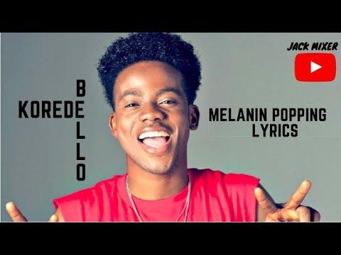 Korede Bello - Melanin Popping Official Lyrics