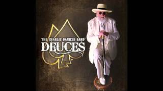 The Charlie Daniels Band - Deuces - Drinkin' My Baby Goodbye