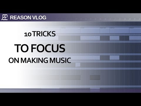 10 tips and trick on how to stay focussed while making music