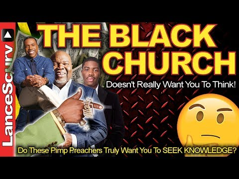 The Black Church Doesn't Really Want You To Think! – The LanceScurv Show