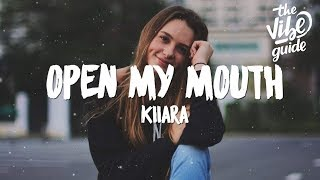 Kiiara   Open My Mouth (Lyrics)