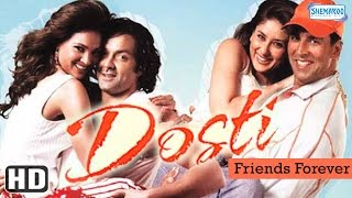 Dosti {HD}  Akshay Kumar  Bobby Deol  Kareena Kapoor  Lara Dutta  Hindi Full Movie
