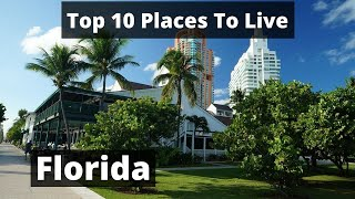 10 Best Places To Live In Florida - Cheap and Safe