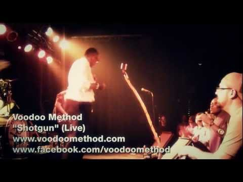 Voodoo Method - Shotgun (Live)