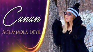 Canan - Aglamaqla Deyil 2020 (Official Music Video)
