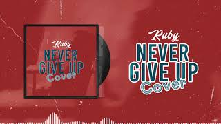 Rubby   Never Give Up By Harmonize  COVER