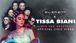 Download lagu Element Reunion X Tissa Biani Cinta Tak Bersyarat Mp3