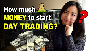 How much MONEY do you need to Start Day Trading? (How to Day Trade for Beginners)