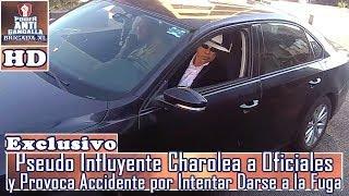 Pseudo Influyente Charolea A Oficiales Y Provoca Accidente Por Intentar Darse A La Fuga (Exclusivo)