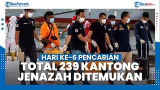 Hari Ke-6 Pencarian, Total 239 Kantong Jenazah Berisi Diduga Korban Sriwijaya Air SJ 182 Dievakuasi