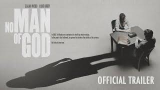 NO MAN OF GOD - Official Trailer