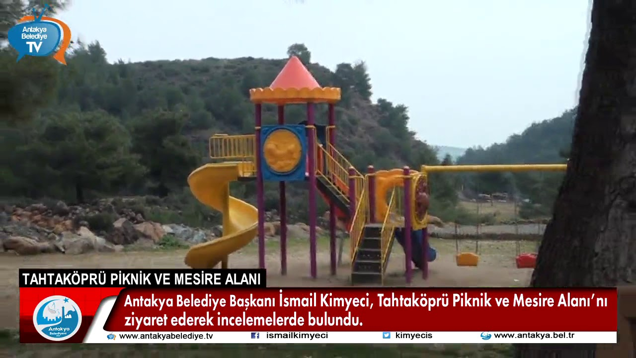 BAŞKAN KİMYECİ, TAHTAKÖPRÜ PİKNİK VE MESİRE ALANI'...
