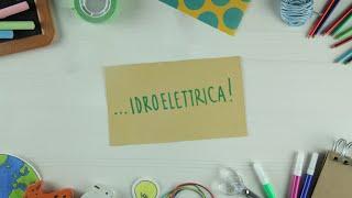 Spieghiamo l'energia... idroelettrica!
