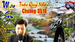 MAO SƠN TRÓC QUỶ NHÂN PHẦN 2 - CHƯƠNG 3510 -  LIỀN CHIẾN BA NGƯỜI P2 - HƯ TRÚC VLOG