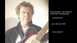 ANDY SUMMERS - Almost There (San Diego,CA 10-08-1987 The Bacchanal U.S.A.)