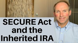 The New SECURE Act and Its Effect on The Inherited IRA and Stretch IRA