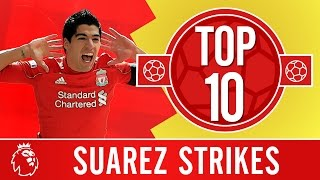 Top 10: Luis Suarez's amazing Liverpool goals