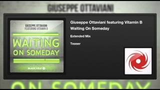 Giuseppe Ottaviani featuring Vitamin B - Waiting On Someday (Extended Mix) (Teaser)