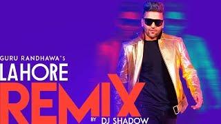 Remix: Lahore | Guru Randhawa | DJ Shadow  |  Remix 2018 | T-Series
