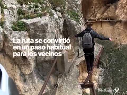 Escapada Rural (A Getaway in the Countryside),  El Caminito del Rey Path