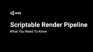 How Unity's Scriptable Render Pipeline Will Change Development