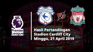 Hasil Liga Inggris, Kalahkan Cardiff, Liverpool Geser Manchester City di Puncak Klasemen